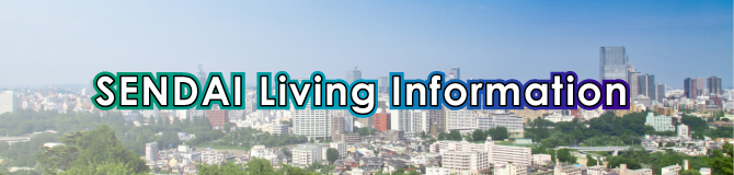 Sendai Living Information